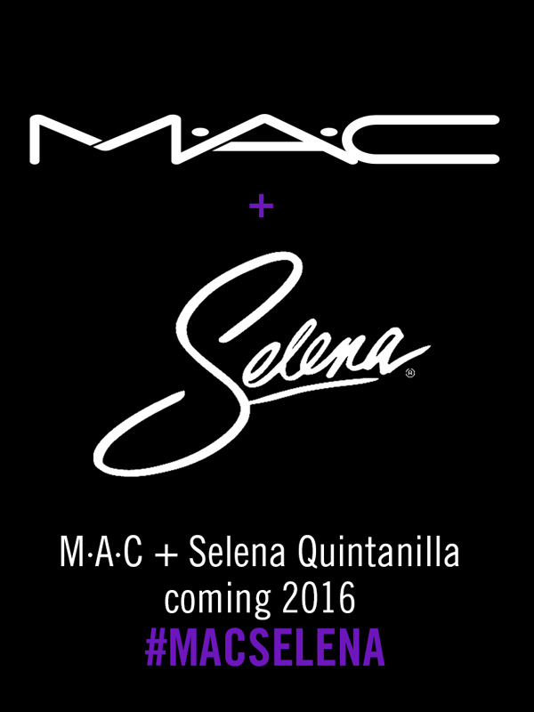 MAC ANNOUNCES MAKEUP COLLECTION HONORING SELENA QUINTANILLA, COMING IN 2016