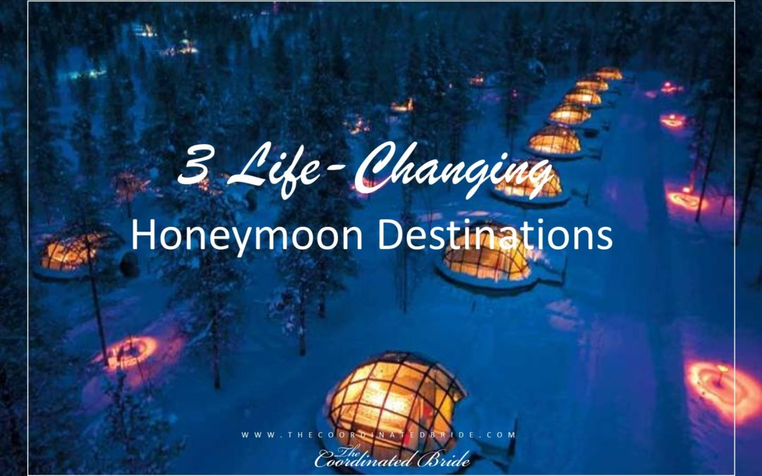 Coordinated Conversations: 3 Life-Changing Honeymoon Destinations  – Part II