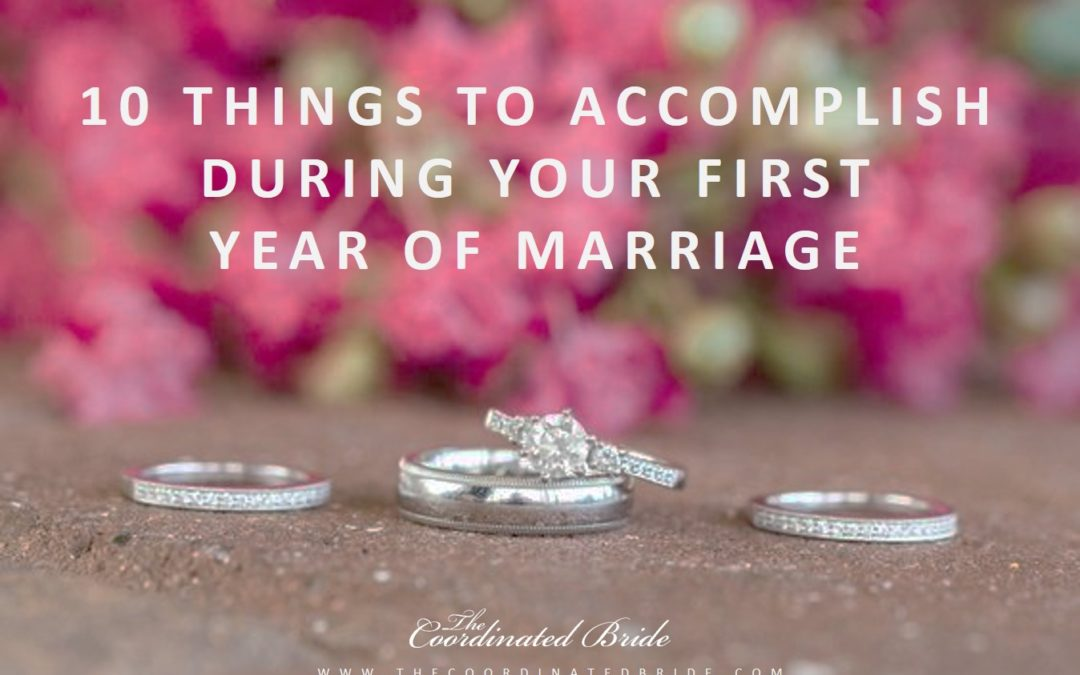 Coordinated Conversations: Ten Things To Accomplish During Your First Year of Marriage