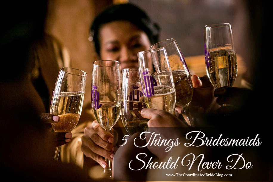 5 Things Bridesmaids Should Never Do