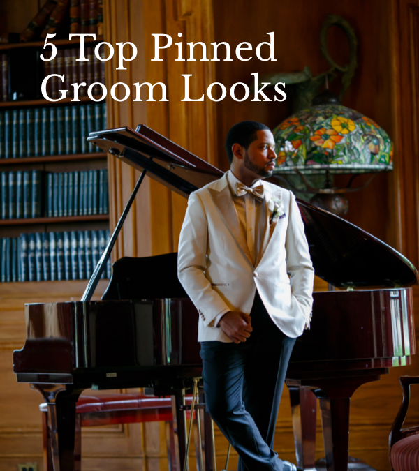 5 of the Top Pinned Groom Looks on Pinterest