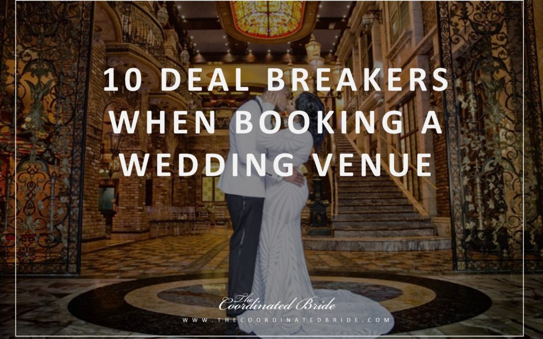 Coordinated Conversations: 10 Deal Breakers When Booking A Venue
