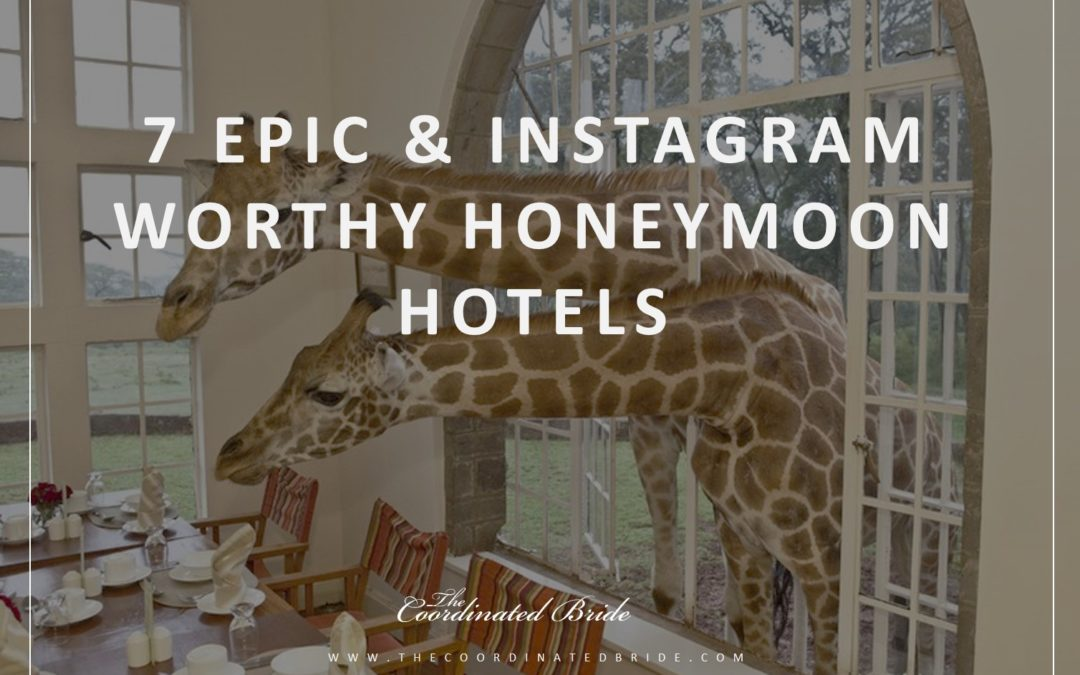 Coordinated Conversations: 7 Epic Honeymoon Hotels – Part III