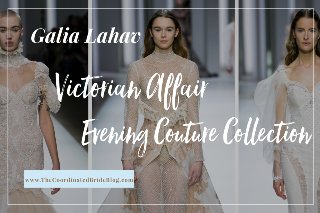 Galia Lahav – Victorian Affair Evening Couture Collection