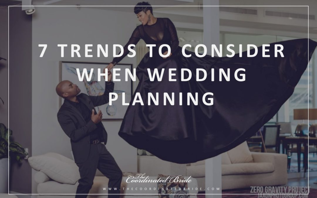 Coordinated Conversations: 7 Trends to Consider When Wedding Planning