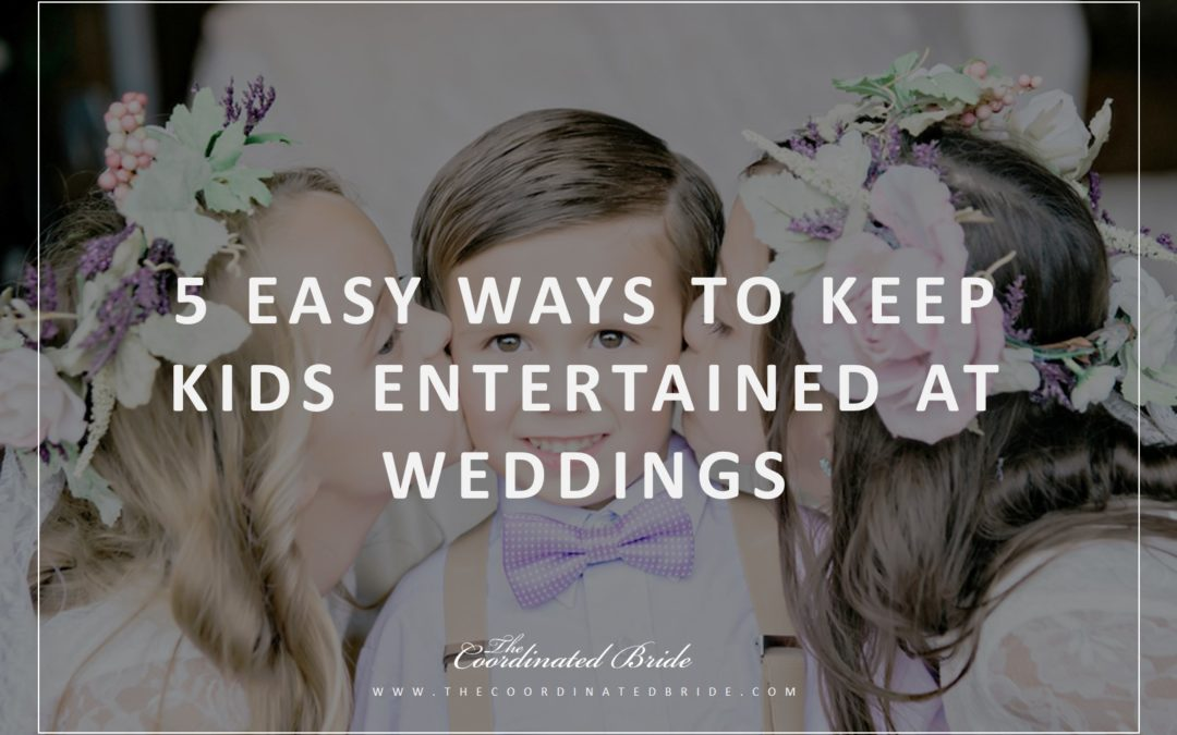 Coordinated Conversations: 5 Easy Ways to Entertain Kids at Weddings