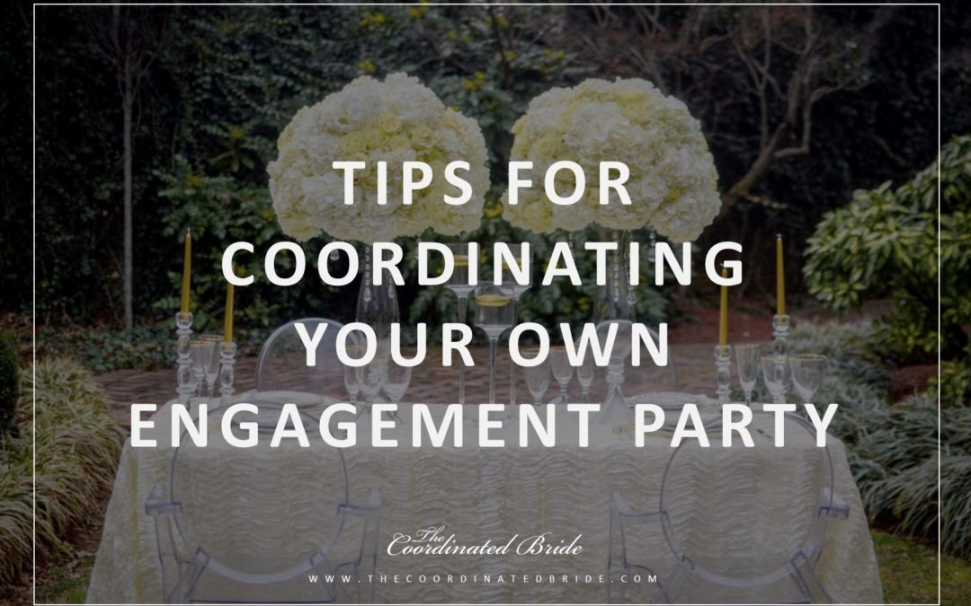 Coordinated Conversations: Tips for Coordinating Your Own Engagement Party