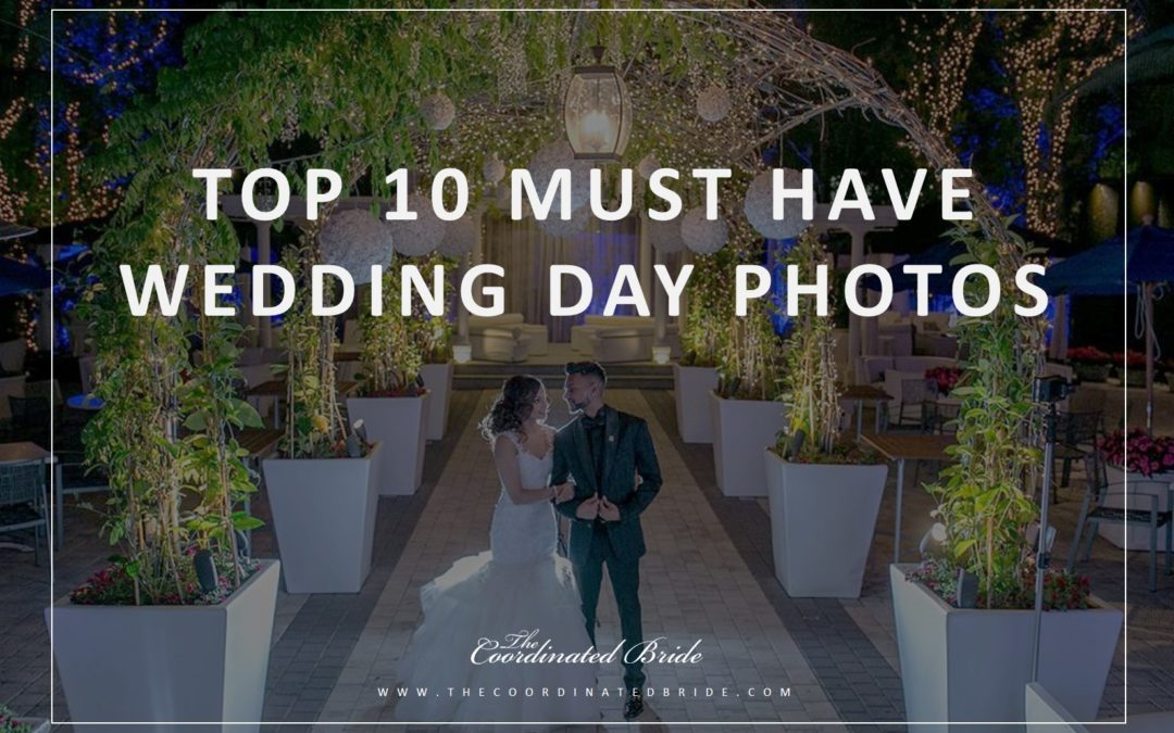 Coordinated Conversations: Top Ten Must Have Wedding Photos