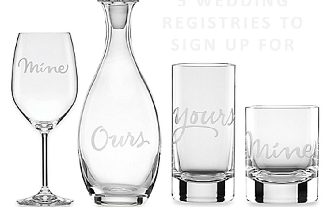 Coordinated Conversation:  5 WEDDING REGISTRIES YOU NEED TO SIGN UP FOR