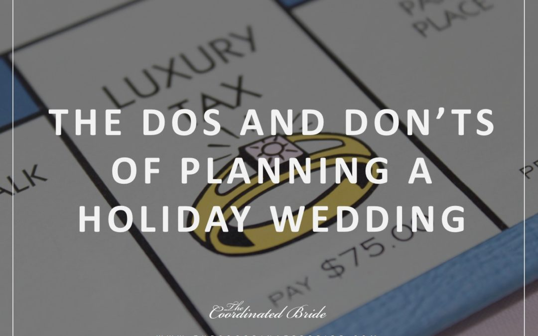 The Dos and Don'ts of Getting Married on a Holiday