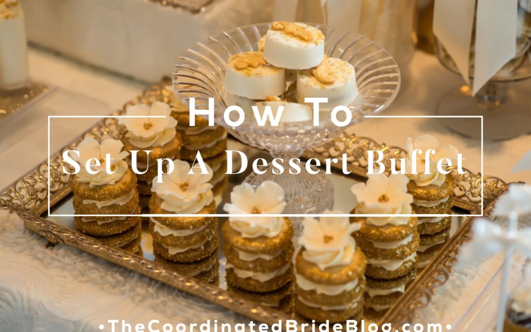 How to Set Up A Dessert Buffet