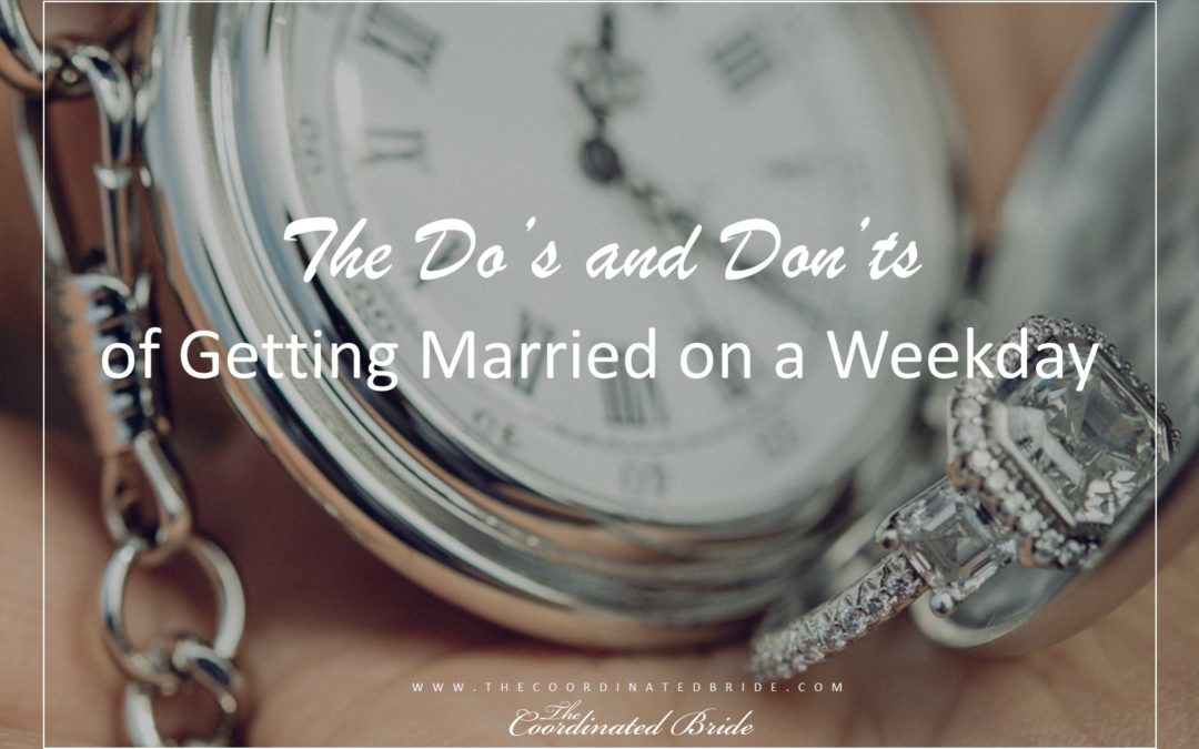 Coordinated Conversations: The Do's and Don'ts of Getting Married on a Weekday