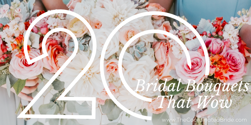 20 Bridal Bouquets That Wow Part I