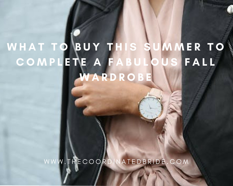 What To Buy This Summer To Complete A Fabulous Fall Wardrobe