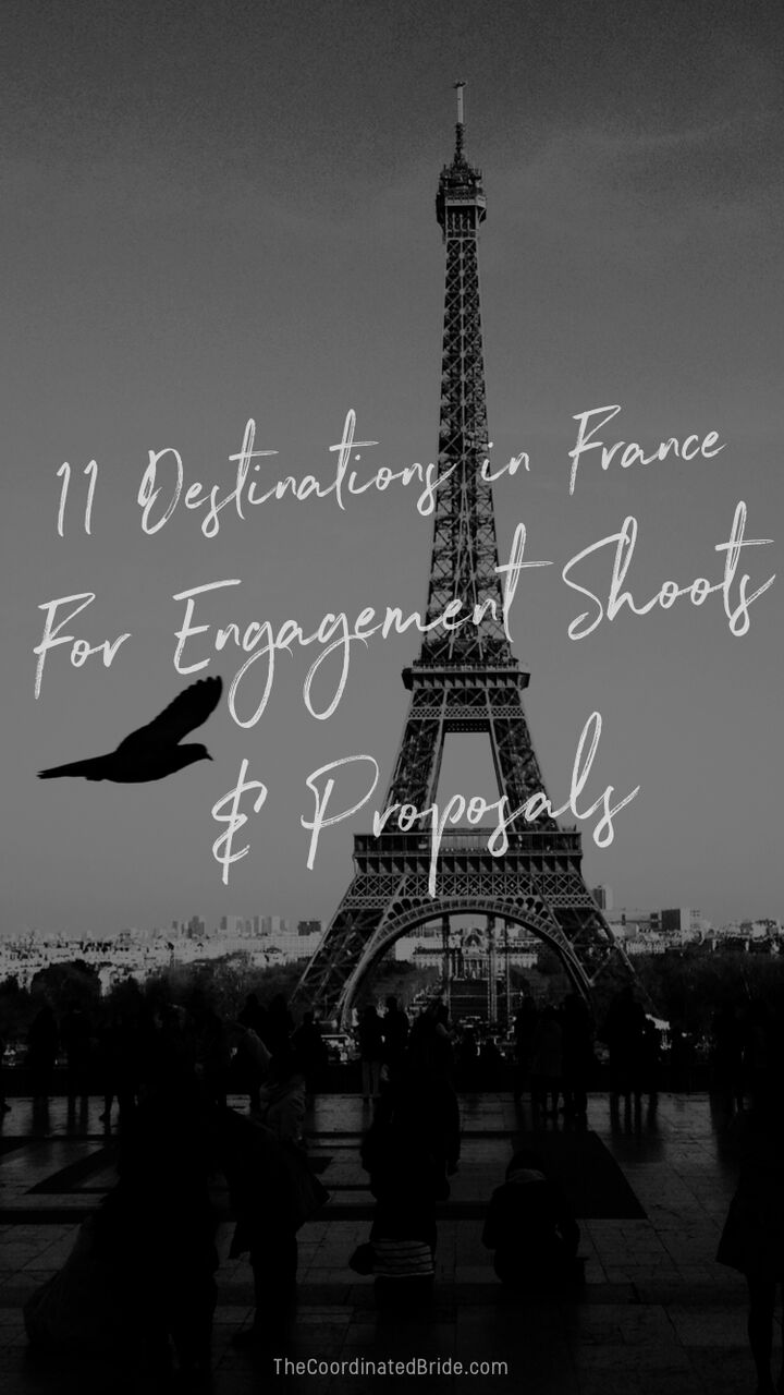 11 Destinations in France for Engagement Shoots & Proposals