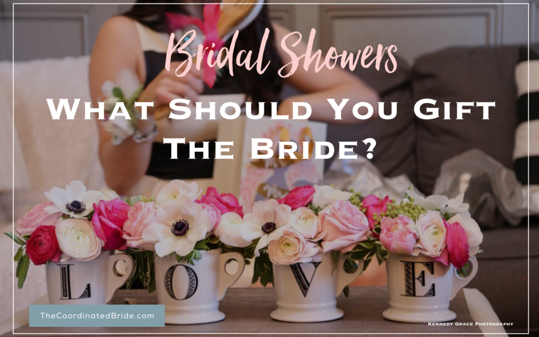 Coordinated Conversations: What should you gift the bride at her bridal shower?