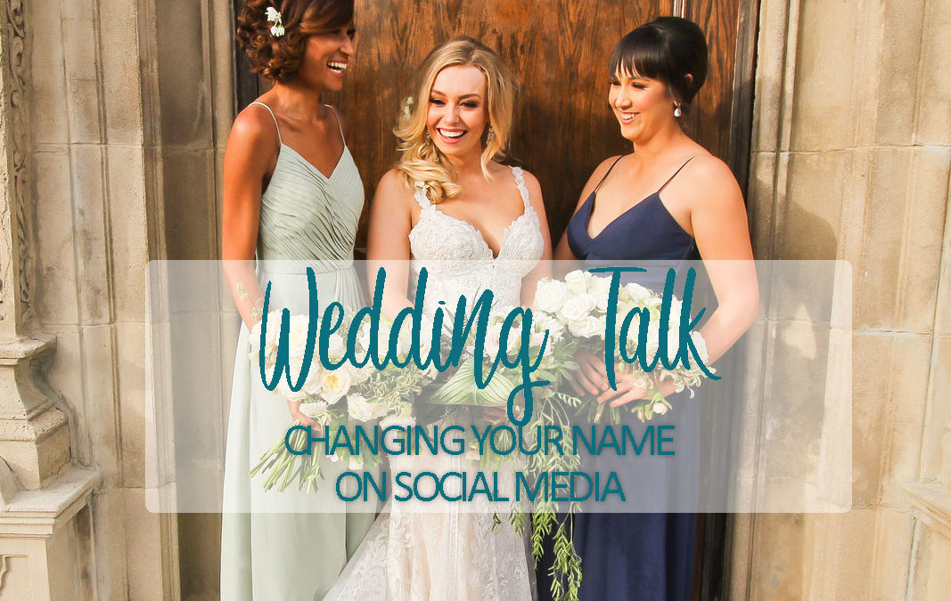 Coordinated Converation: Is There A Rule To Changing Your Name On Social Media After The Wedding
