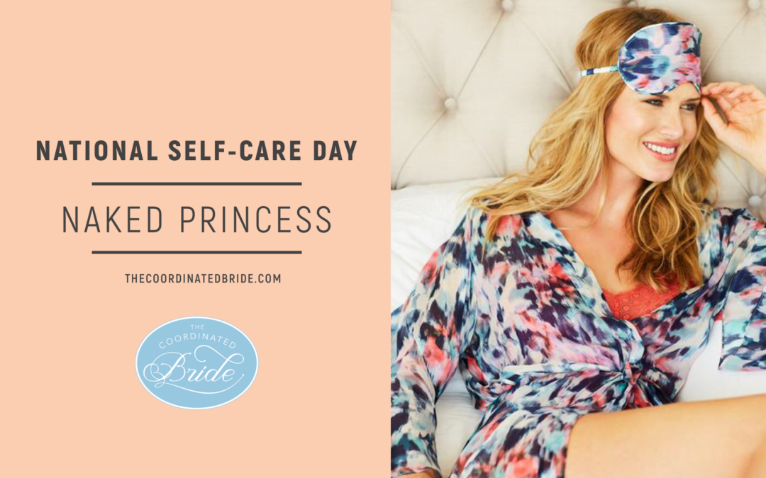 International Self-Care Day – Naked Princess