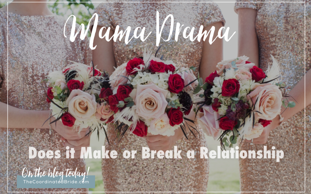 Coordinated Conversations: Does Mama Drama Make or Break the Relationship?