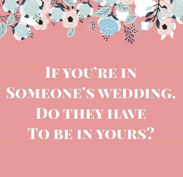 Coordinated Conversations: If You're In Someone's Wedding Do They Have To Be In Yours?