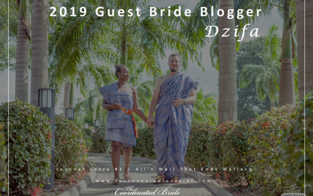 Guest Bride Blogger Dzifa {JE#1}- All's Well That Ends Wallace