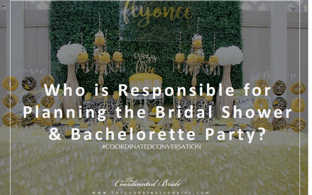 Coordinated Conversations: Who is responsible for planning the Bridal Shower and Bachelorette Party?