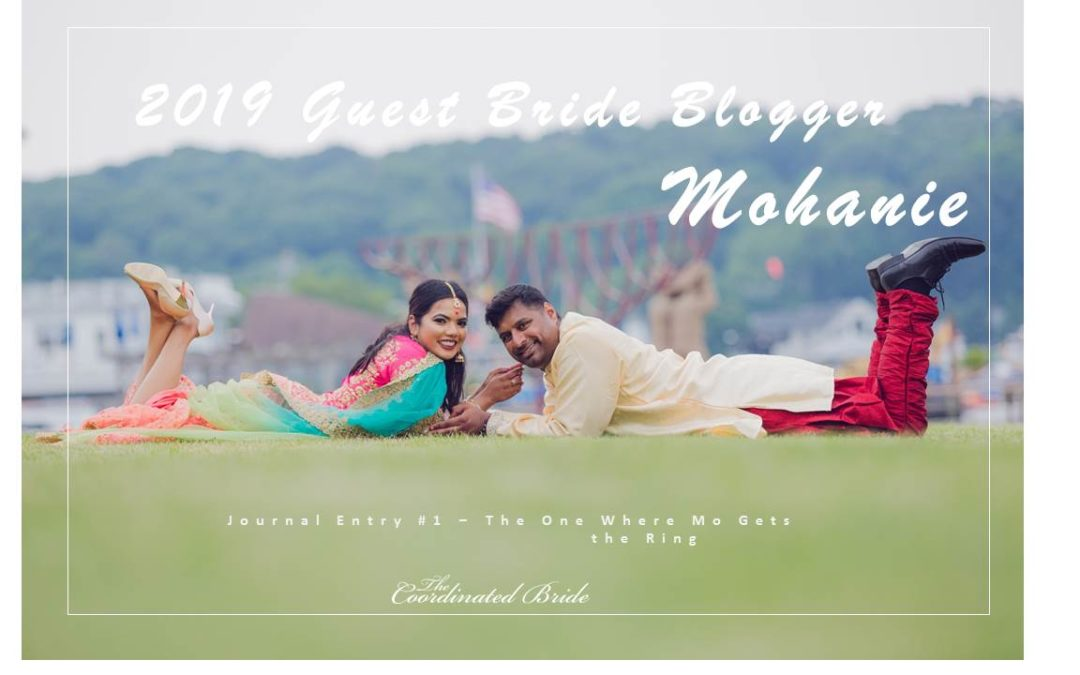 Guest Bride Blogger Mohanie Bhajan {JE#1} – The One Where Mo Gets the Ring