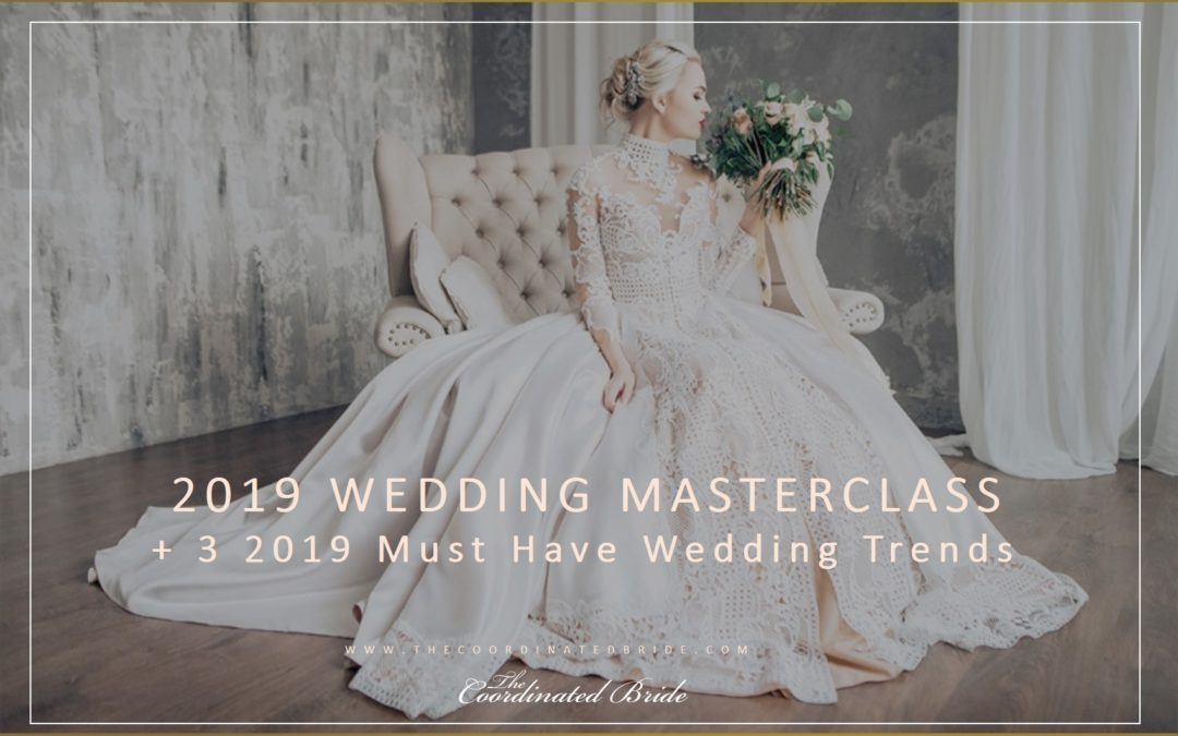 The 2019 Wedding Masterclass Online Summit + 3 Must Have 2019 Wedding Trends