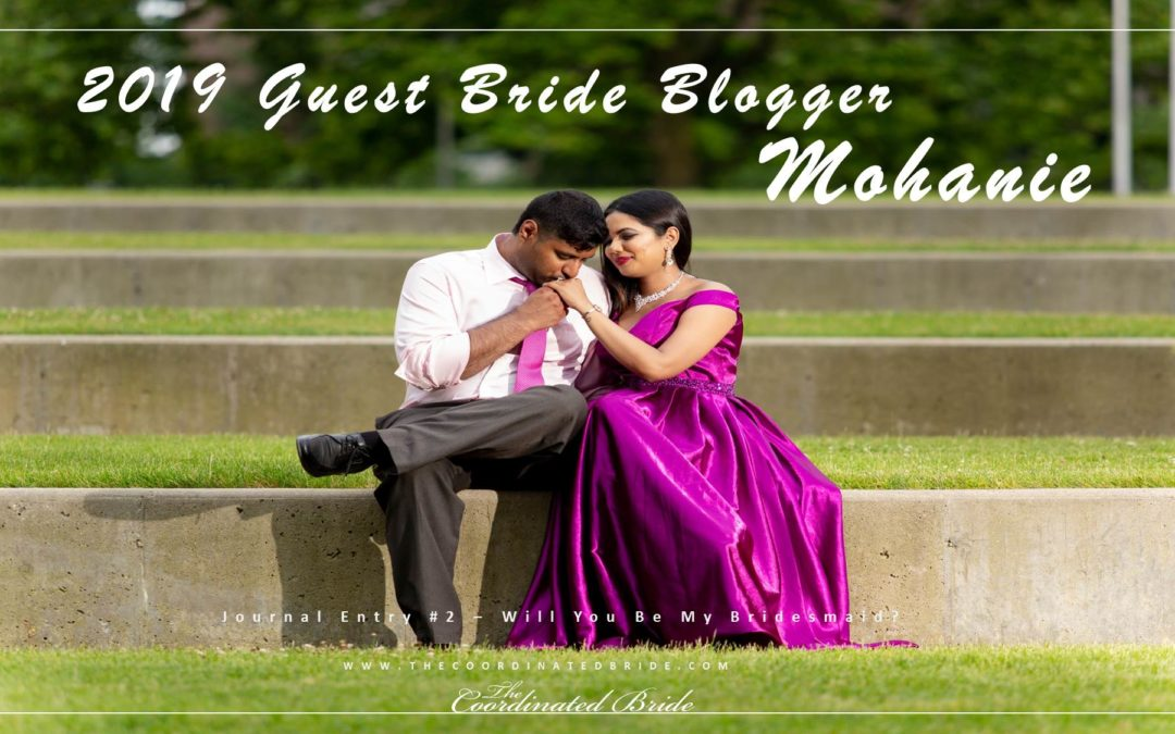 Guest Bride Blogger Mohanie {JE#2}- Will You Be My Bridesmaid?