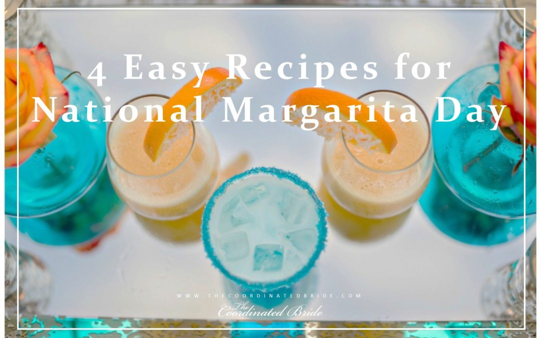 4 Easy Recipes for National Margarita Day