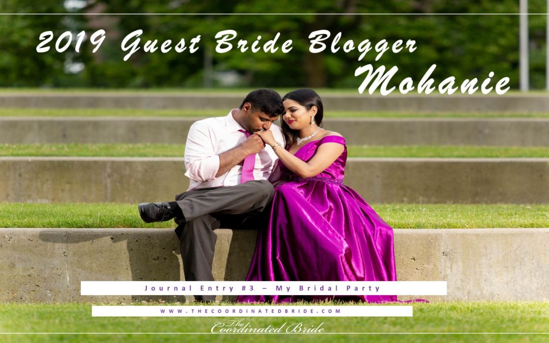 Guest Bride Blogger Mohanie {JE#3}- My Bridal Party