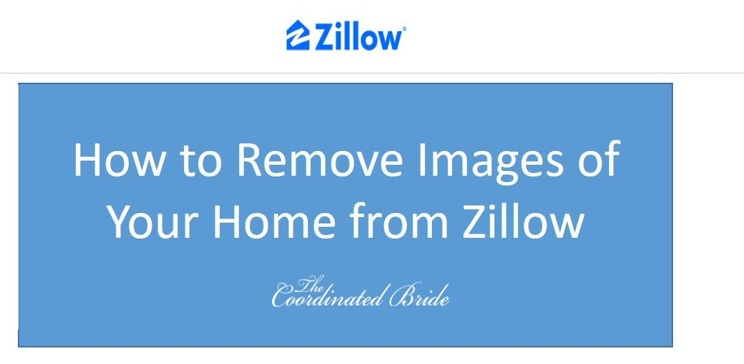 How to Remove Pictures of Your Home from Zillow