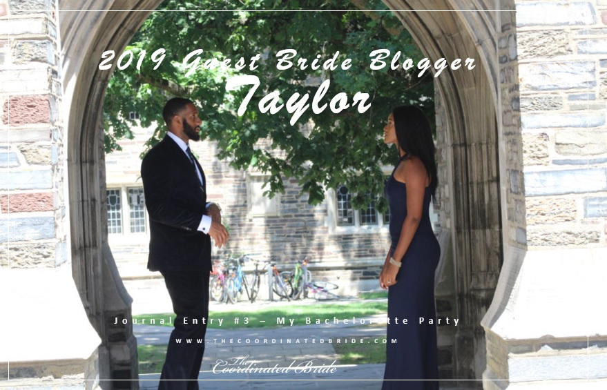 Guest Bride Blogger Taylor [JE] #3 –  My Bachelorette Party