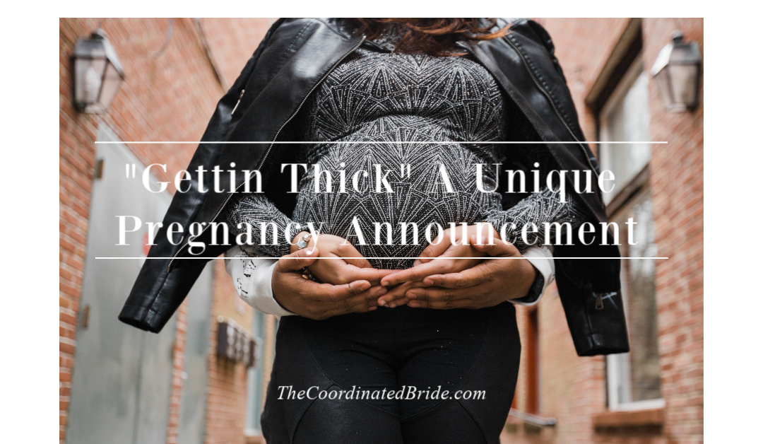 """Gettin Thick"" – A Unique Pregnancy Announcement"