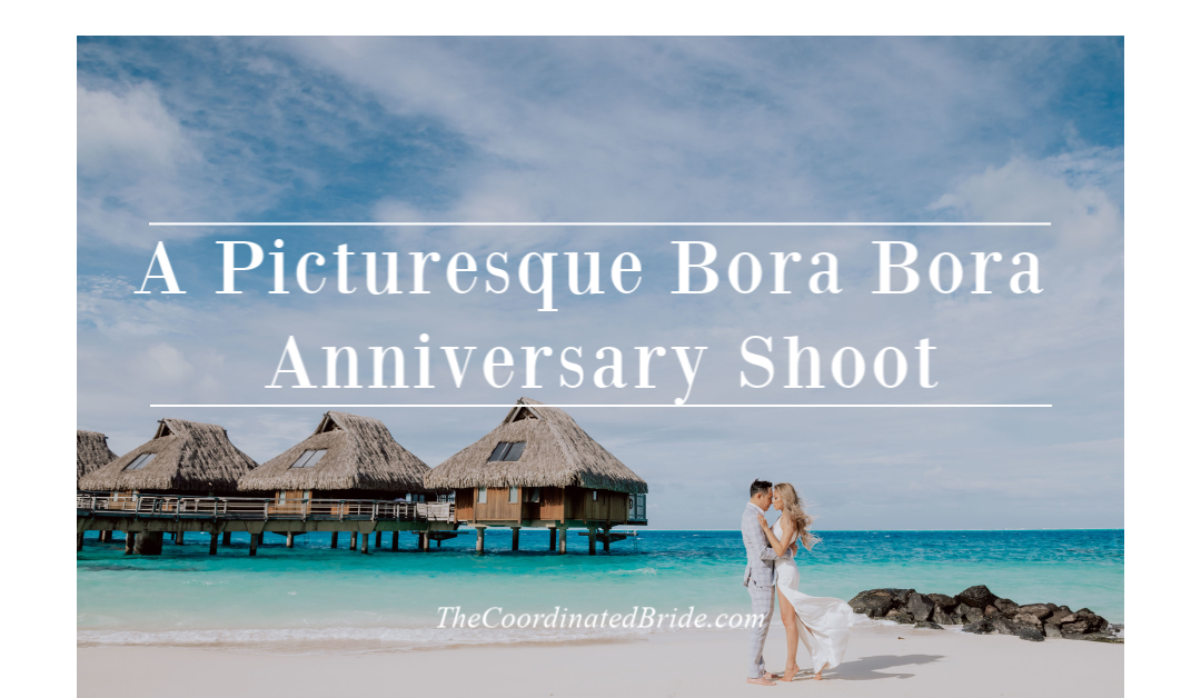 A Picturesque Bora Bora Anniversary Shoot