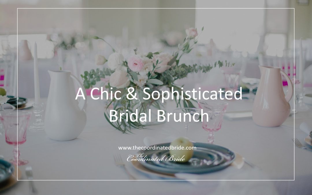 Chic & Sophisticated Styled Bridal Brunch