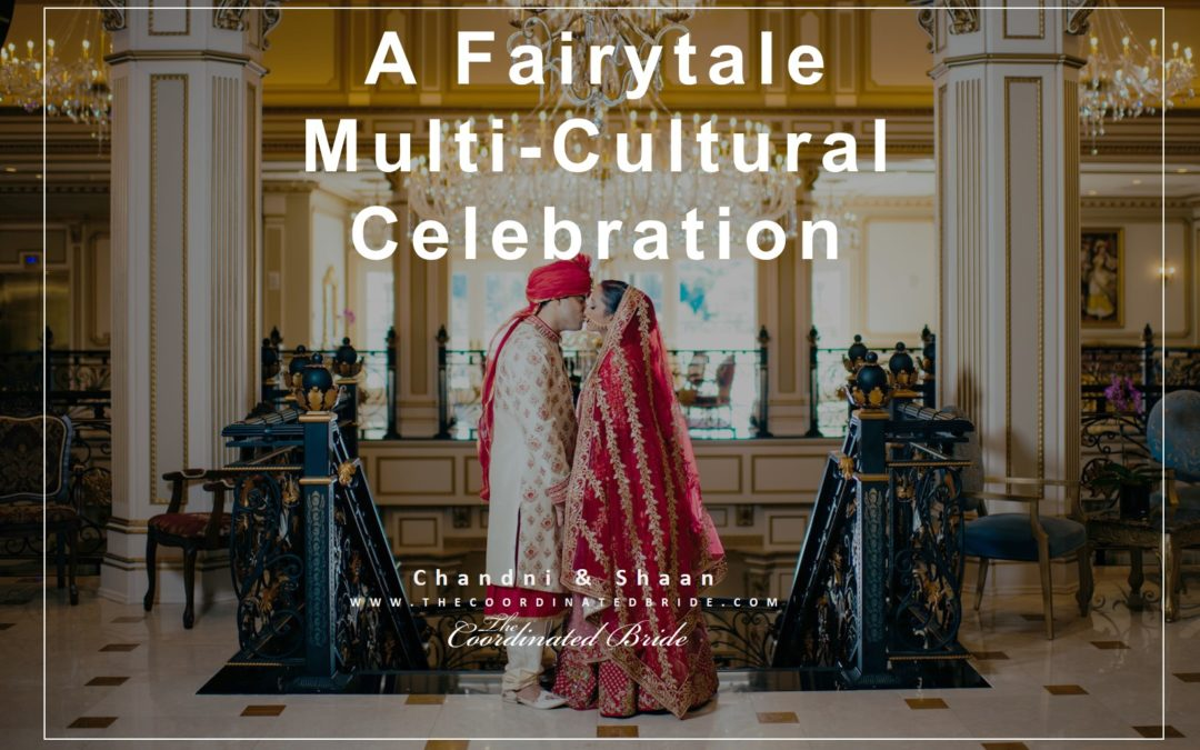 A Fairytale Multi-Cultural Celebration at Legacy Castle, Chandni & Shaan