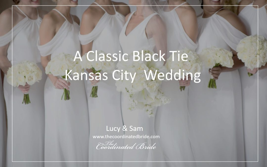A Classic Kansas City Black Tie Affaire' – Lucy & Sam