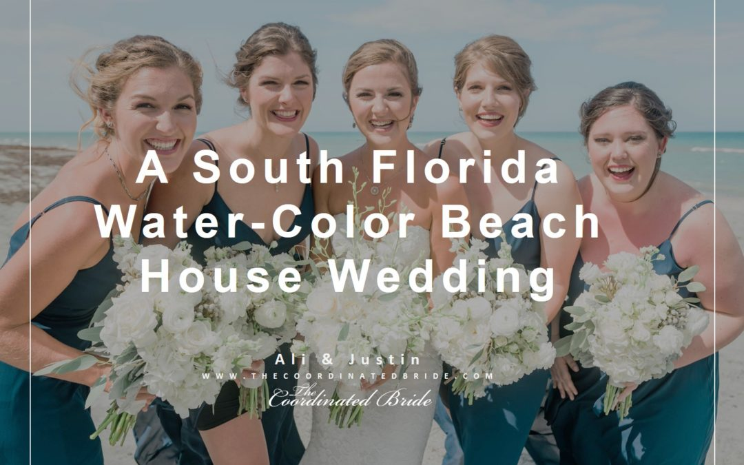A South Florida Watercolor Beach House Wedding, Ali & Justin