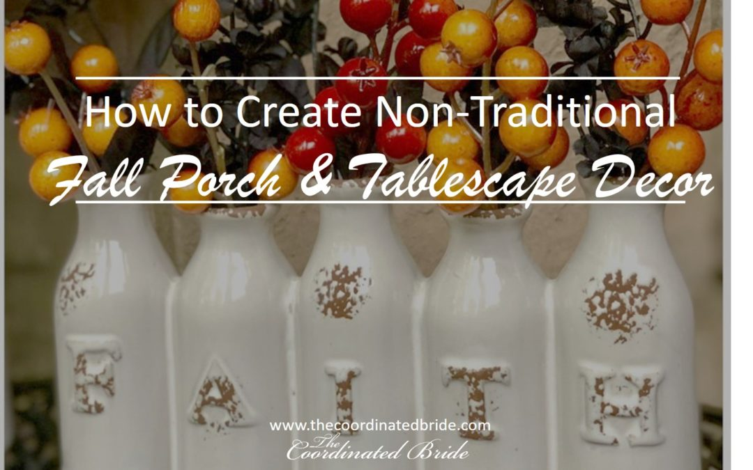 How to Create Non-Traditional Fall Porch & Tablescape Decor