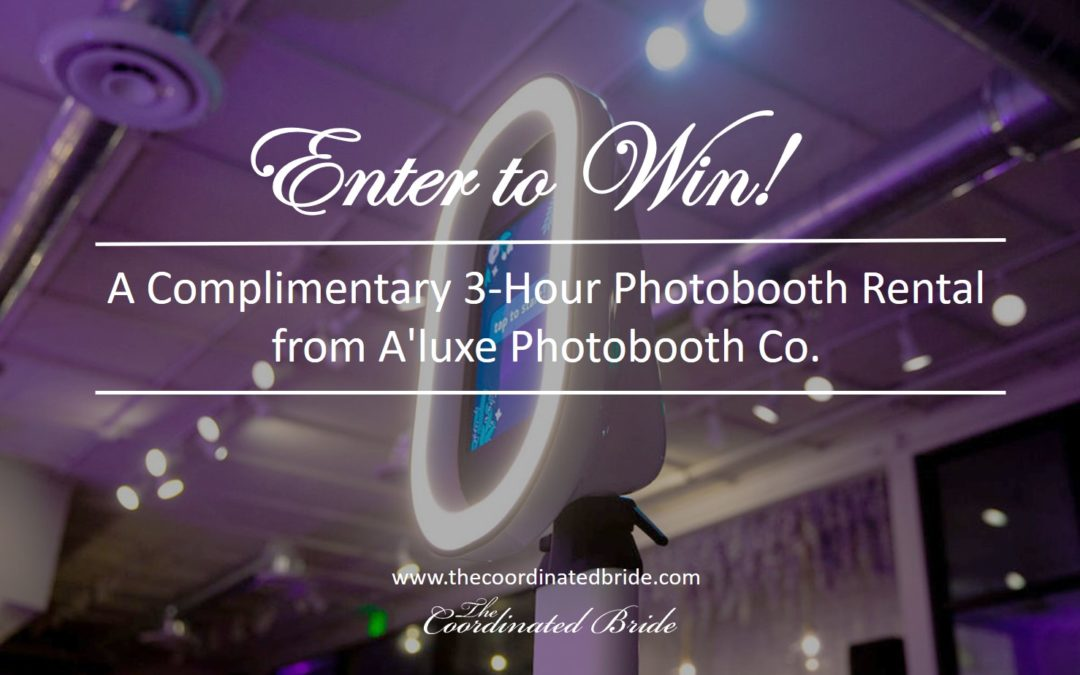 ENTER TO WIN!! Complimentary 3-Hour Photobooth Rental from A'luxe Photobooth Co.