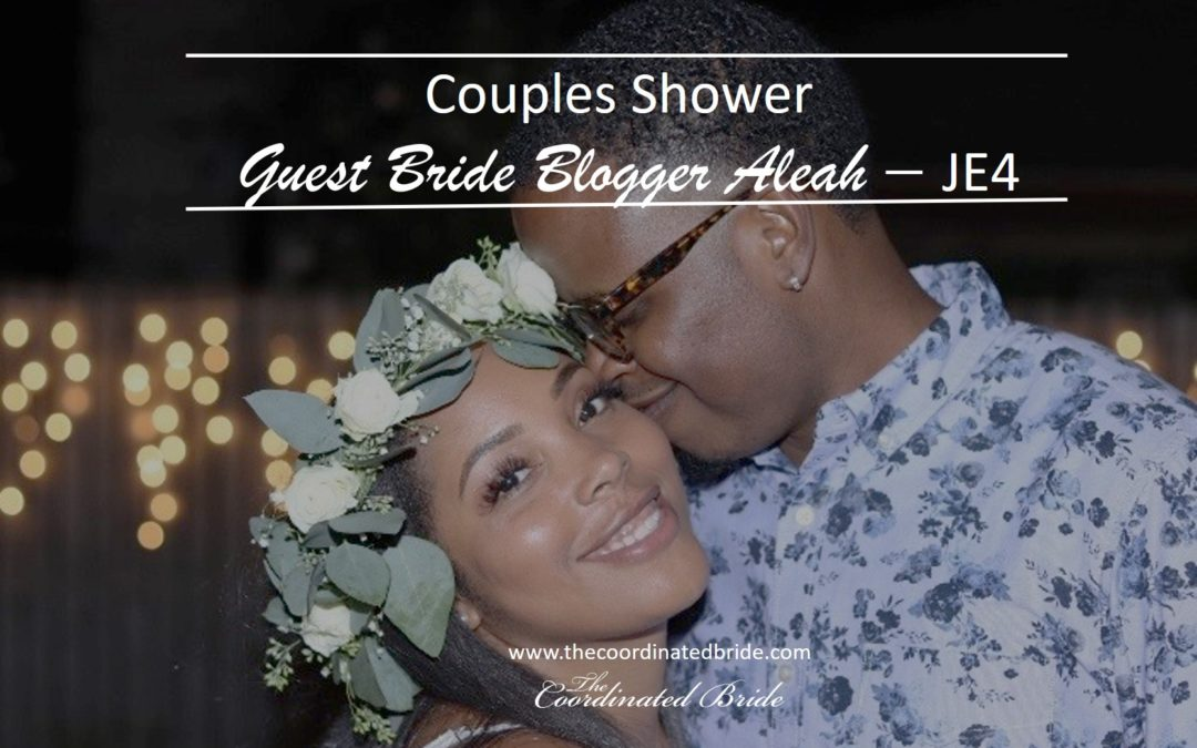 Our Couples Shower ~ Guest Bride Blogger Aleah -JE#3