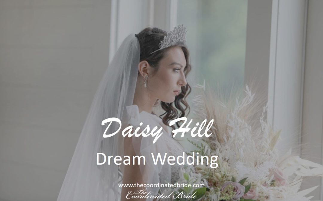 A  Dream Wedding Day at  Daisy Hill