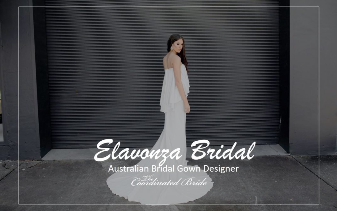 Australian Bridal Gown Designer Elavonza Bridal