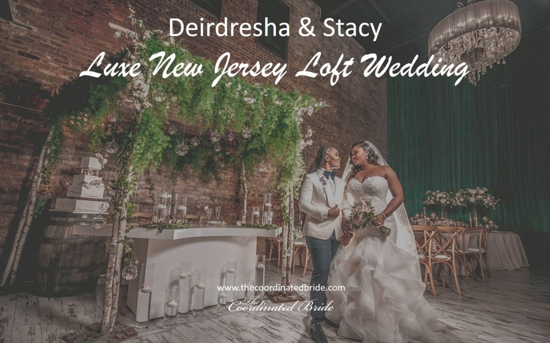 A Luxe New Jersey Loft Wedding, Deirdresha & Stacy