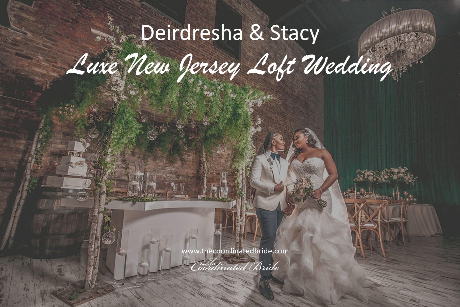 A Luxe New Jersey Loft Wedding, Deirdresha & Stacy