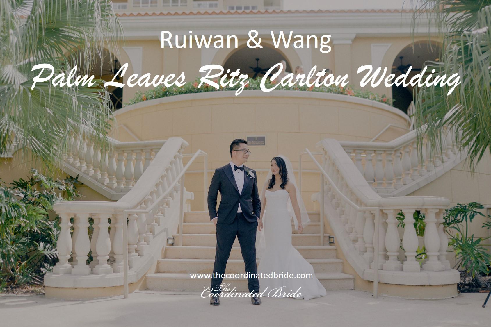 Palm Leaves Inspired Ritz Carlton Wedding, Ruiwan & Wang