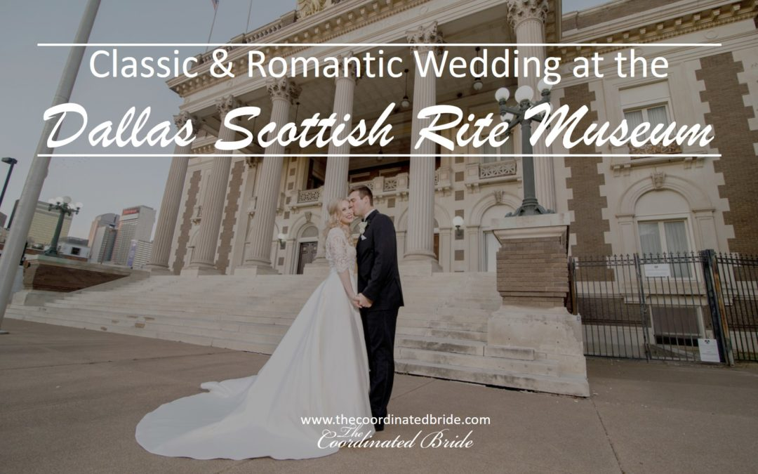 Classic & Romantic Wedding at the Dallas Scottish Rite Museum