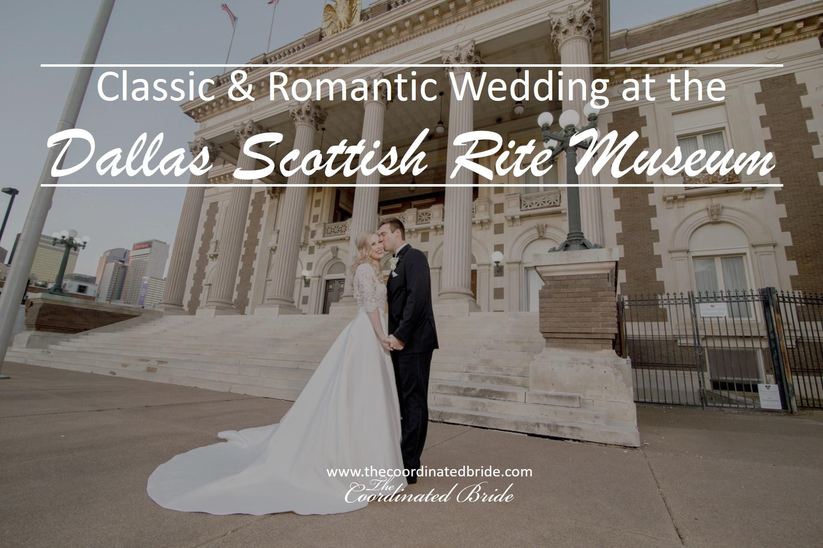 Classic & Romantic Wedding at the Dallas Scottish Rite Museum