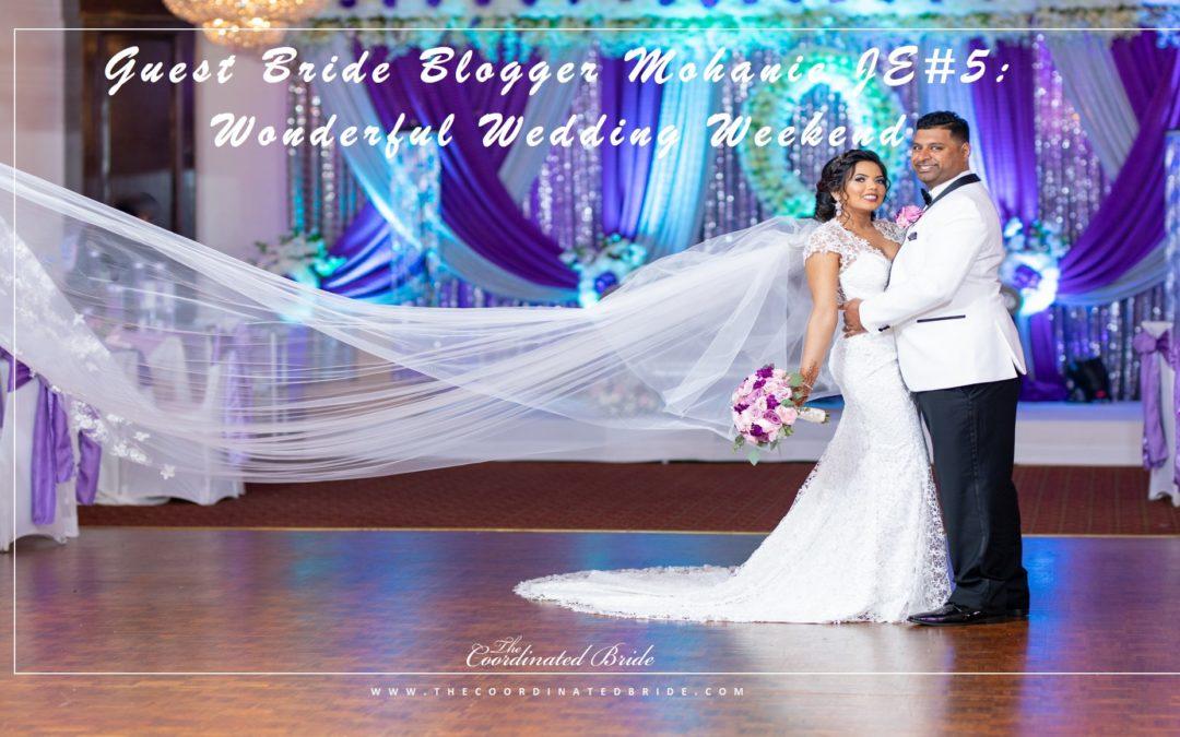 Guest Bride Blogger Mohanie {JE#5}- Wonderful Wedding Weekend